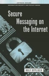 Secure Messaging on the Internet | Rolf Oppliger |