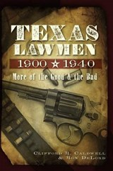 Texas Lawmen, 1900-1940 | Clifford R. Caldwell |
