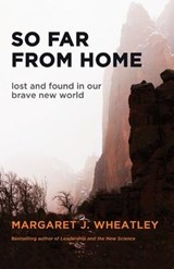 So Far From Home | Margaret J. Wheatley |