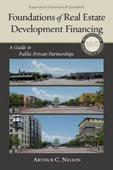 Foundations of Real Estate Development Financing | Arthur Nelson |