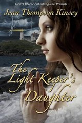 The Light Keeper's Daughter | Jean Thompson Kinsey |