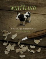Tiny Whittling | Steve Tomashek |