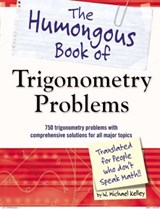 The Humongous Book of Trigonometry Problems | W. Michael Kelley |