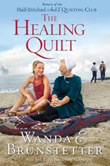 The Healing Quilt | Wanda E. Brunstetter |