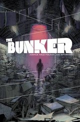 The Bunker Volume | Joshua Hale Fialkov |