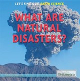 What Are Natural Disasters? | Louise A. Spilsbury |