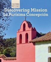 Discovering Mission La Purisima Concepcion