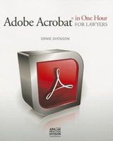 Adobe Acrobat in One Hour for Lawyers | Ernie Svenson |