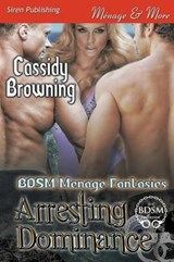Arresting Dominance | Cassidy Browning |