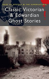 Classic Victorian & Edwardian Ghost Stories | Rex Collings |
