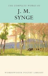 The Complete Works of J. M. Synge | J.M. Synge |