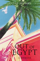 Out of Egypt | Andre Aciman |