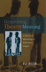 Generating Theatre Meaning | Eli Rozik |