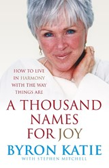 Thousand Names For Joy | Bryon Katie |