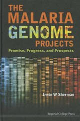 The Malaria Genome Projects | Irwin W. Sherman |