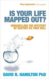Is Your Life Mapped Out? | Hamilton, David R., Ph.D. |