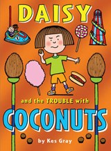 Daisy and the Trouble with Coconuts | Kes Gray |