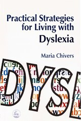 Practical Strategies for Living with Dyslexia | Maria Chivers |