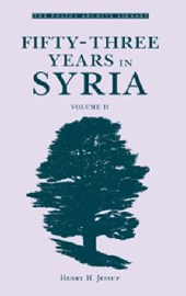 Fifty-Three Years in Syria, Volume II
