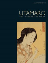 Utamaro : and the spectacle of beauty