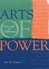 Arts of Power | Freeman, Charles W., Jr. |