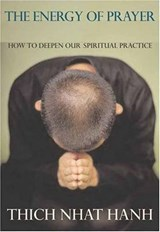 The Energy of Prayer | Nhat Hanh, Thich ; Neumann, Rachel |