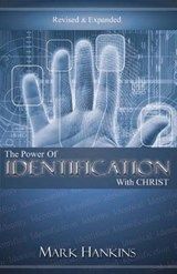 Power of Identification with Christ | Mark Hankins |