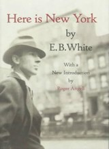 Here Is New York | E B White |