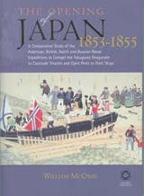 The Opening of Japan, 1853-1855 | O.G. Lindin |