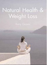 Natural Health and Weight Loss | Barry Groves |