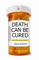 Death Can Be Cured | Roger Dobson |