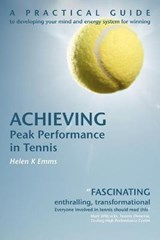 Achieving Peak Performance in Tennis | Helen K Emms |