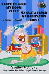 I Love to Keep My Room Clean Me gusta tener mi habitación limpia (English Spanish Bilingual Collection) | Shelley Admont |