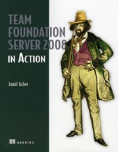 Team Foundation Server 2008 in Action