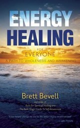 Energy Healing for Everyone | Brett Bevell |
