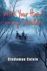 With Your Hand on My Shoulder | Cindamae Colvin |