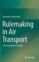 Rulemaking in Air Transport | Ruwantissa Abeyratne |
