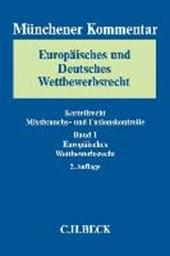 Münchener Kommentar Europäisches und Deutsches Wettbewerbsrecht. Kartellrecht, Missbrauchs- und Fusionskontrolle  Bd. 1: Europäisches Wettbewerbsrecht