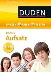Wissen - Üben - Testen: Deutsch - Aufsatz 5./6. Klasse