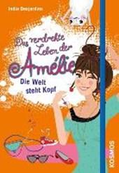 Das verdrehte Leben der Amélie 04. Die Welt steht Kopf