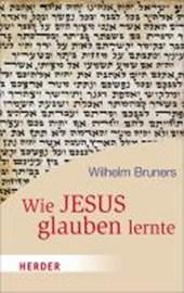 Wie Jesus glauben lernte