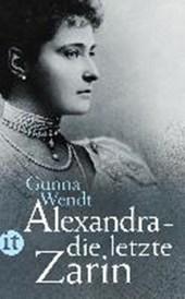 Alexandra - die letzte Zarin