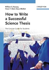 How to Write a Successful Science Thesis | William E. Russey |