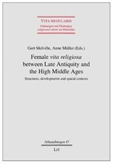 Female Vita Religiosa Between Late Antiquity and the High Middle Ages | MELVILLE,  Gert |