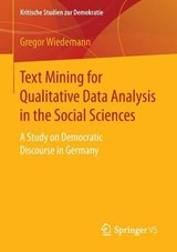 Text Mining for Qualitative Data Analysis in the Social Sciences | Gregor Wiedemann |