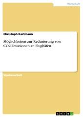 Möglichkeiten zur Reduzierung von CO2-Emissionen an Flughäfen