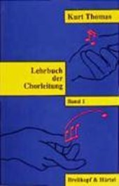 Lehrbuch der Chorleitung I