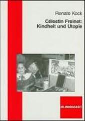 Célestin Freinet: Kindheit und Utopie