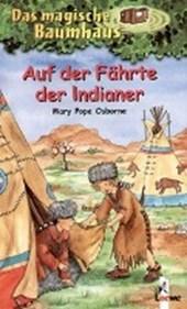 Das magische Baumhaus 16. Auf der Fährte der Indianer
