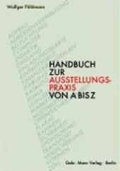 Handbuch zur Ausstellungspraxis von A - Z